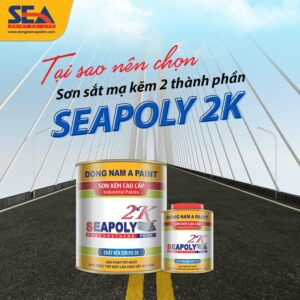 Tại sao nên chọn sơn sắt mạ kẽm 2 thành phần Seapoly 2K